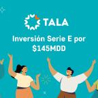 Tala recauda $ 145 millones de dólares por la Serie E para ayudarte a alcanzar tus metas financieras.